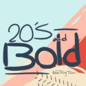 Twenties and Bold